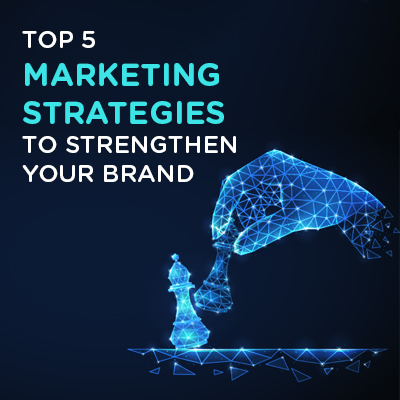 Top-5-Marketing-Strategies-to-Strengthen-Your-Brand